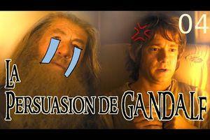 [Détournement The Hobbit] La persuasion de Gandalf