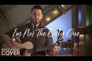Boyce Avenue - I'm Not The Only One