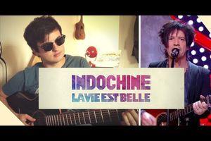 INDOCHINE - la vie est belle ( reprise / cover )