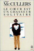 Le coeur est un chasseur solitaire - Carson McCullers