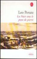 La nuit sous le pont de pierre - Léo Perutz