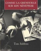 Comme la grenouille sur son nénuphar - Tom Robbins