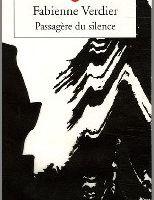 Passagère du silence - Fabienne Verdier