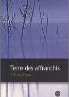 Terre des affranchis - Liliana Lazar