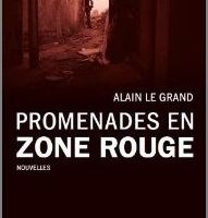 Promenades en zone rouge - Alain Le Grand