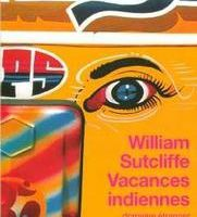William Sutcliffe - Vacances indiennes