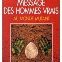 LIRE... Message des Hommes vrais aux Hommes mutants, de Marlo Morgan