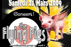 the Flying Pigs LIVE FETENT LE PRINTEMPS AU Q.G le samedi 21 Mars 2009 à 21H: 103 rue D'oberkampf 75011 Paris