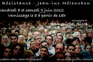 Résistance - Jean-Luc Mélenchon. Expo photo