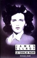 James Ellroy - Le dahlia noir (1987)