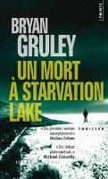 Bryan Grulay - Un mort à Starvation Lake (2009)