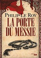 Philip Le Roy - La Porte du Messie (2014)