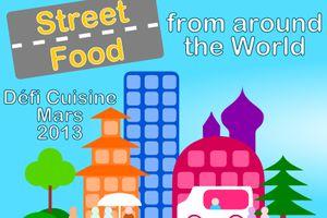 "Les résultats du défi cuisine ""Street food from around the world"" mars 2013"