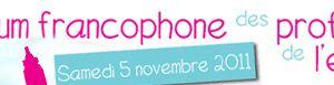 Forum francophone des professionnels de l'enfance - 5 novembre 2011