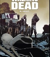Walking Dead, Tome 18 : Lucille disponible le 3 septembre 2013
