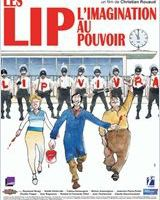 "Les LIP, l'imagination au pouvoir, ""C'est possible : on fabrique, on vend, on se paie !"""