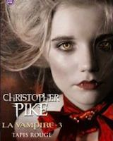 La Vampire - Tome 3 : Tapis Rouge, de Christopher Pike