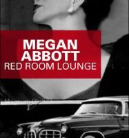 RED ROOM LOUNGE - Megan Abott