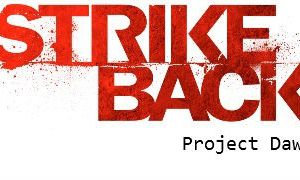 Strike Back - Project Dawn (saison 1) (1 EXTRAIT INEDIT) en DVD et BLU-RAY le 08 08 2012