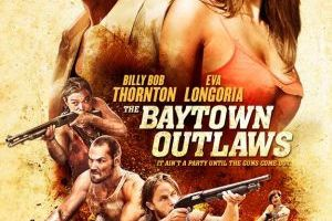 The Baytown Outlaws (BANDE ANNONCE VO 2012) en DVD et BLU-RAY le 03 04 2013 avec Eva Longoria, Billy Bob Thornton