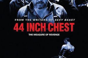 44 Inch Chest (BANDE ANNONCE VO 2010) avec Melvil Poupaud, John Hurt, Ray Winstone, Tom Wilkinson
