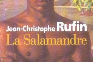 Jean Christophe Rufin « la Salamandre »