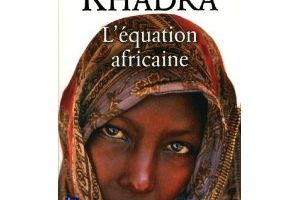 LE COIN DU LECTEUR : L'EQUATION AFRICAINE de Yasmina KHADRA
