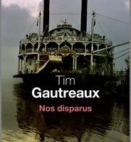 Nos disparus – Tim Gautreaux