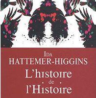 L'histoire de l'Histoire, un premier roman signé Ida Hattemer-Higgins