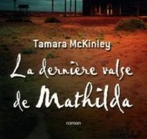 Tamara McKinley - La dernière valse de Mathilda (1999)