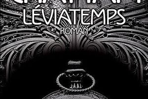 Diptyque du Temps, tome 1 : Leviatemps - Maxime CHATTAM