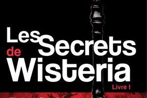 Les secrets de Wisteria, livre 1 - Elizabeth CHANDLER