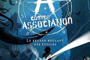 A comme Association, tome 8 : Le Regard Brûlant des Etoiles - Erik L'HOMME