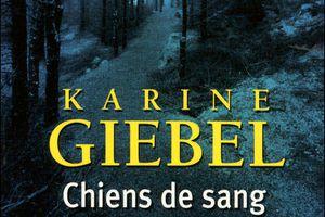 Chiens de sang - Karine GIEBEL