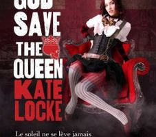 L'Empire Immortel, tome 1 : God save the Queen - Kate LOCKE