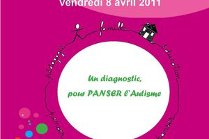 Colloque AARFA - CADIPA : Un diagnostic, pour PANSER l'Autisme - 8 avril 2011