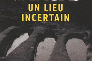 Fred Vargas :Un lieu incertain