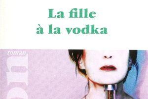 La fille à la vodka - Delphine de Malherbe (2012)