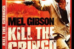 Kill the Gringo (Get the Gringo) (BANDE ANNONCE VO 2011) en DVD et BLU-RAY le 16 10 2012 avec Mel Gibson (How I Spent My Summer Vacation)