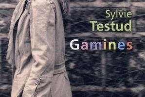 Gamines - Sylvie TESTUD