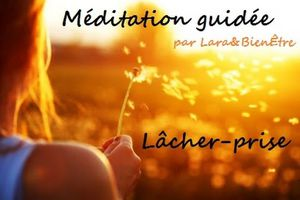 MEDITATION GUIDEE : Lâcher prise