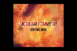 MC Solaar & Jimmy Say - Sentinel Nord