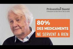 80 % des médicaments ne servent à rien : entretien avec le professeur P. Even