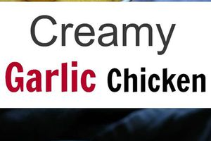 Creamy Garlic Chicke