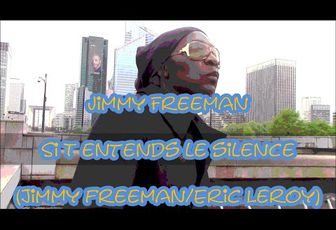 JIMMY FREEMAN - SI T'ENTENDS LE SILENCE