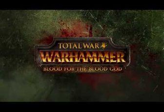 ACTUALITE: Le DLC Blood For The Blood God en vidéo et dispo pour #TotalWarWarhammer