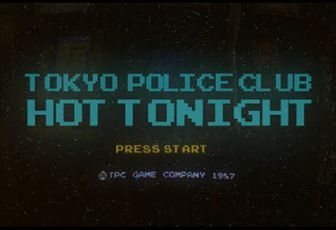 Tokyo Police Club - Hot Tonight