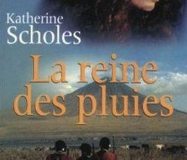 La Reine des Pluies - Katherine Scholes