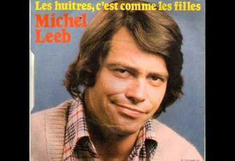 MICHEL LEEB - LES HUITRES C'EST COMME LES FILLES