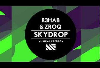 Musical Freedom single: R3hab & ZROQ - Skydrop